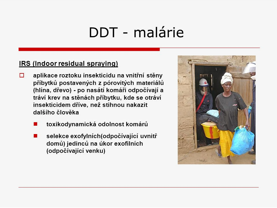 DDT - malárie IRS (Indoor residual spraying)