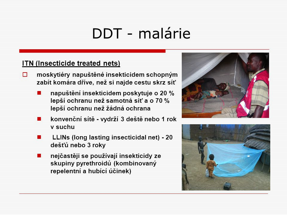 DDT - malárie ITN (Insecticide treated nets)