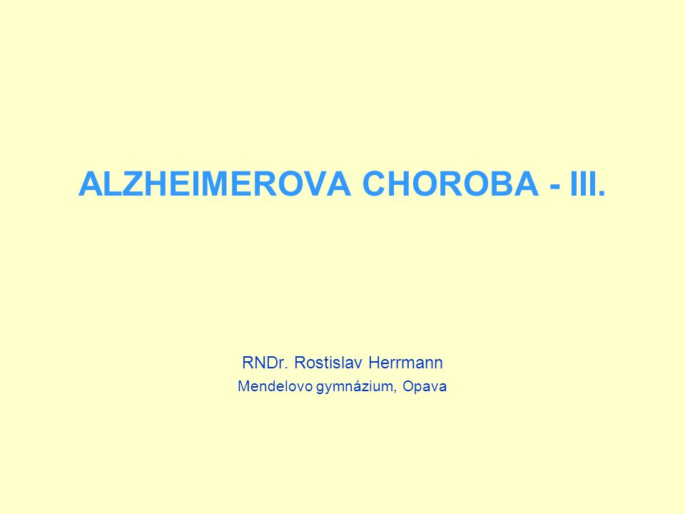 ALZHEIMEROVA CHOROBA - III.