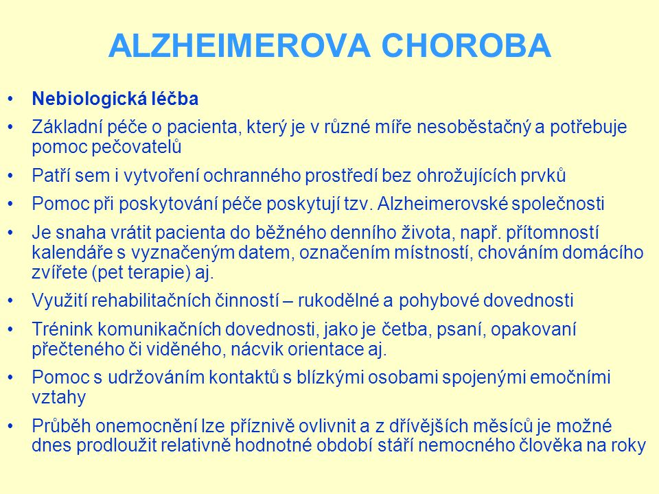 ALZHEIMEROVA CHOROBA Nebiologická léčba