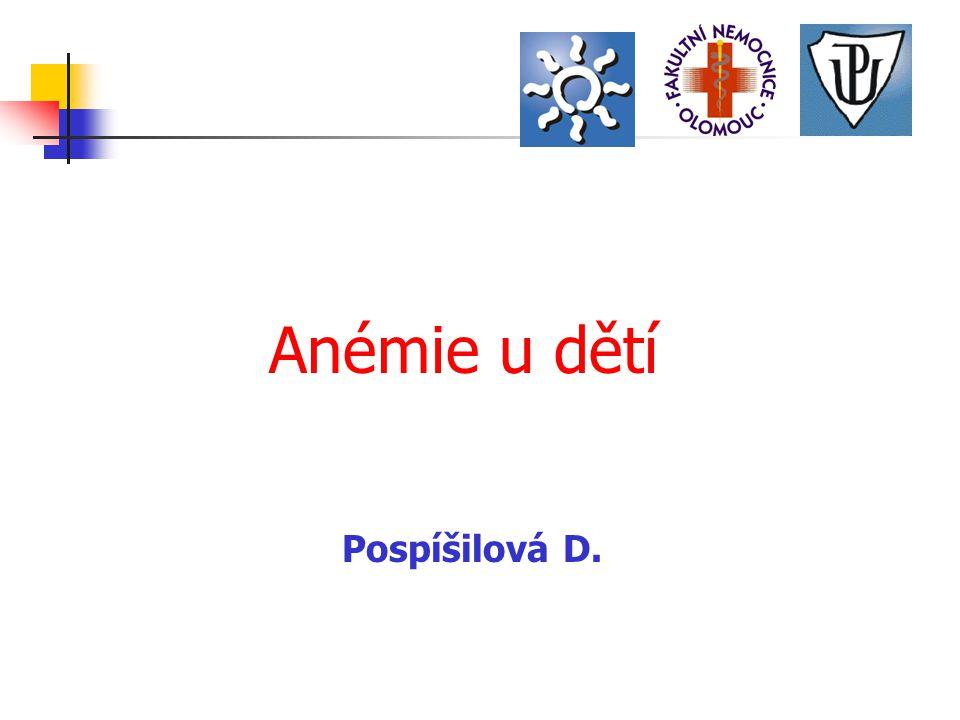 Anémie u dětí Pospíšilová D.