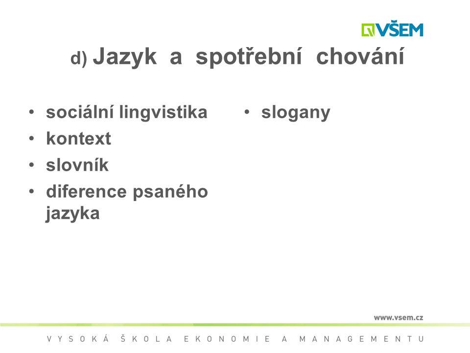 d) Jazyk a spotřební chování