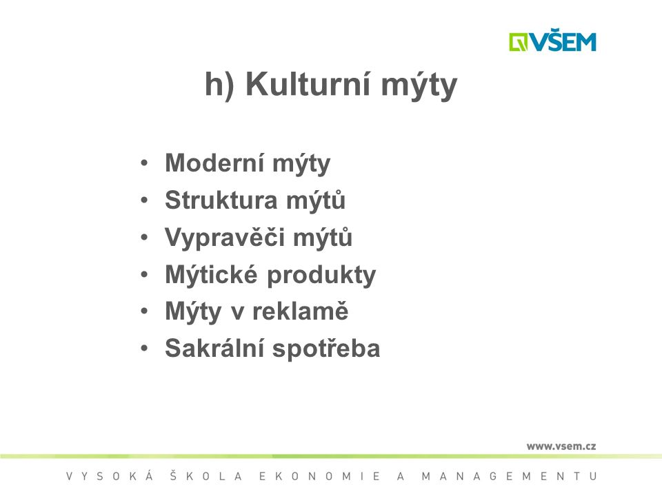 h) Kulturní mýty Moderní mýty Struktura mýtů Vypravěči mýtů
