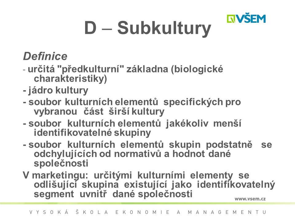 D – Subkultury Definice - jádro kultury