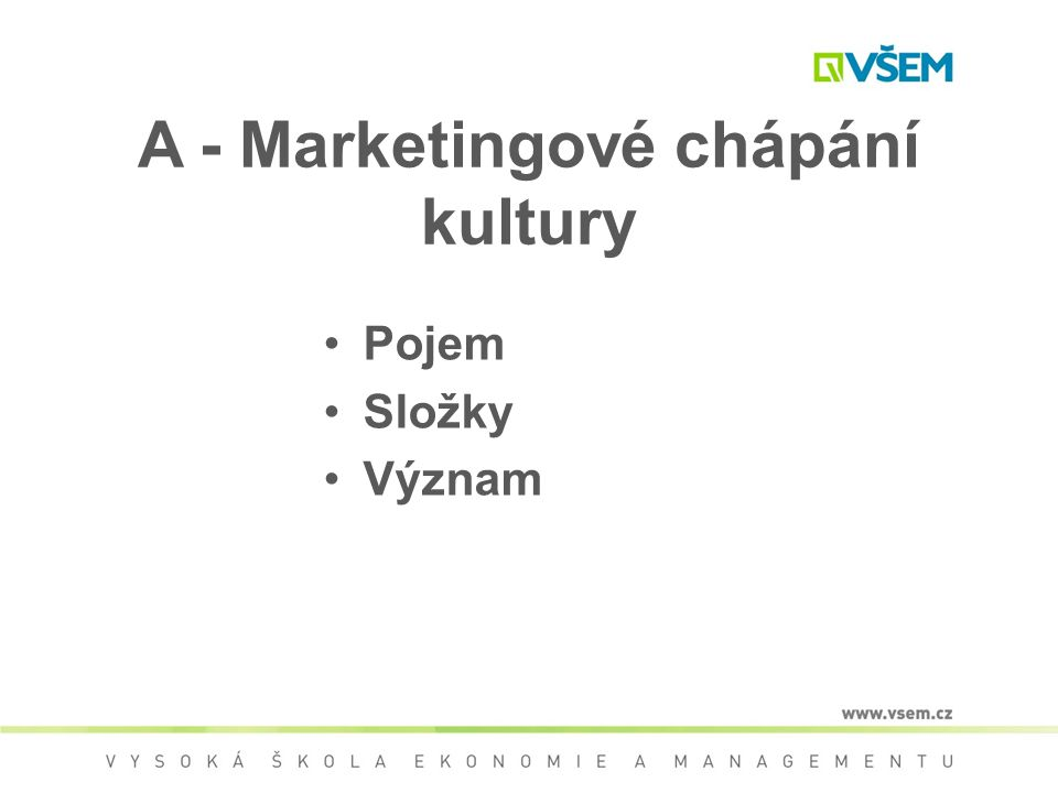 A - Marketingové chápání kultury
