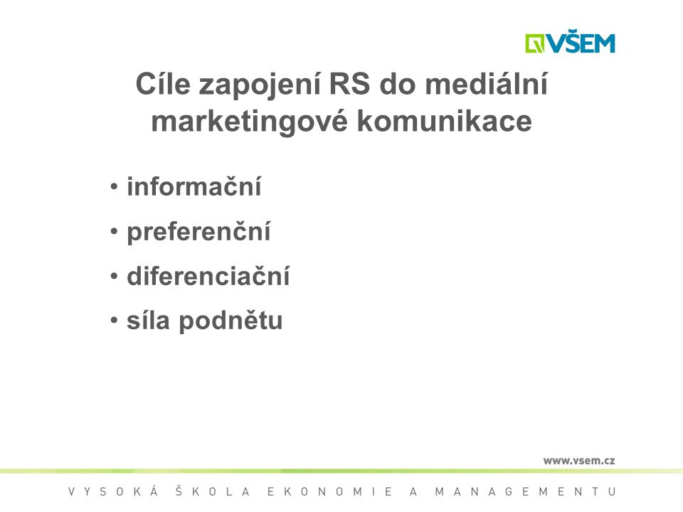 Cíle zapojení RS do mediální marketingové komunikace