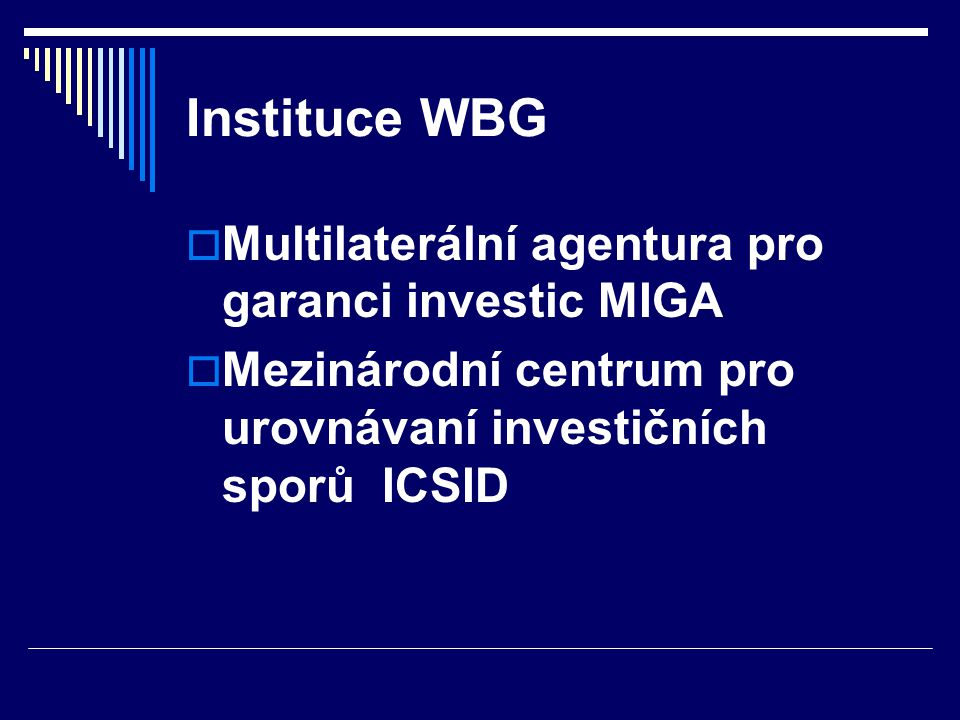 Instituce WBG Multilaterální agentura pro garanci investic MIGA