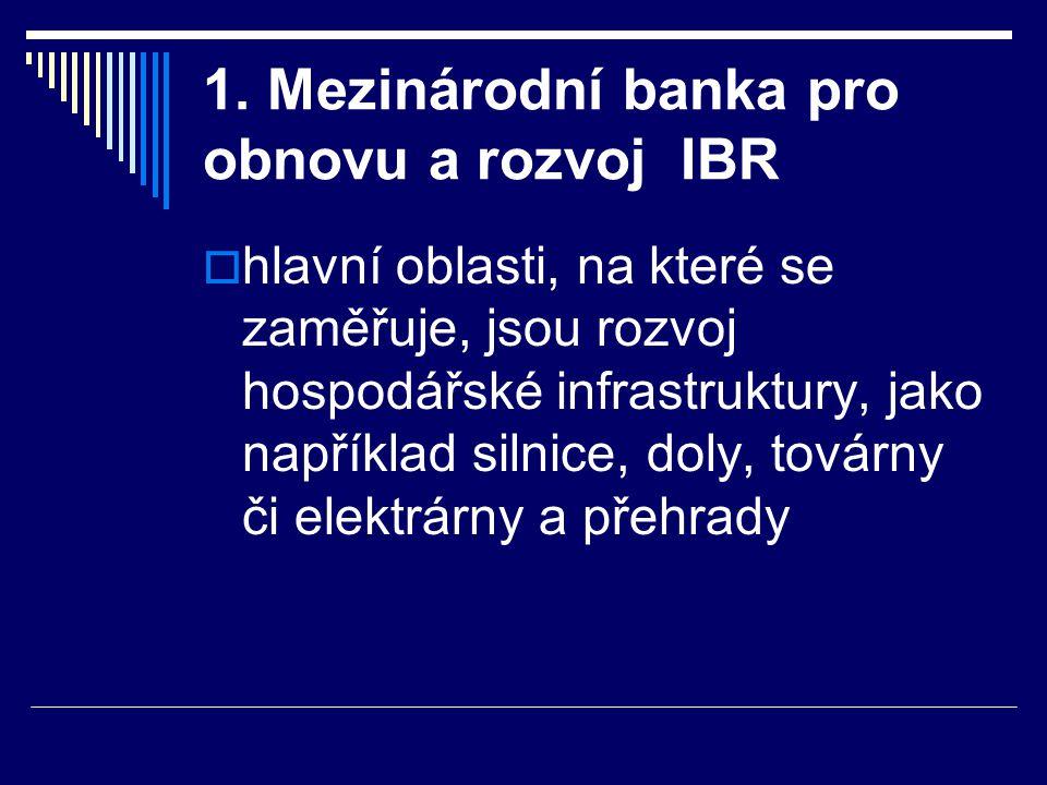 1. Mezinárodní banka pro obnovu a rozvoj IBR
