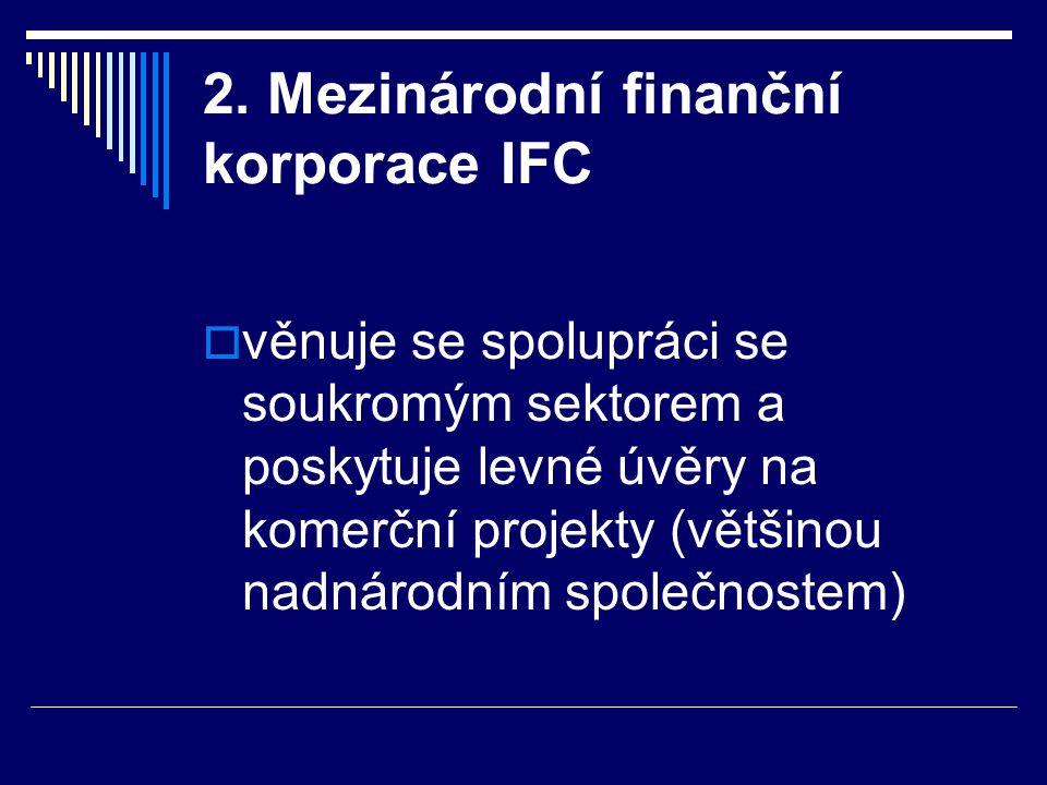2. Mezinárodní finanční korporace IFC