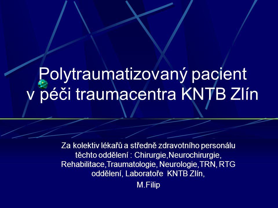 Polytraumatizovaný pacient v péči traumacentra KNTB Zlín