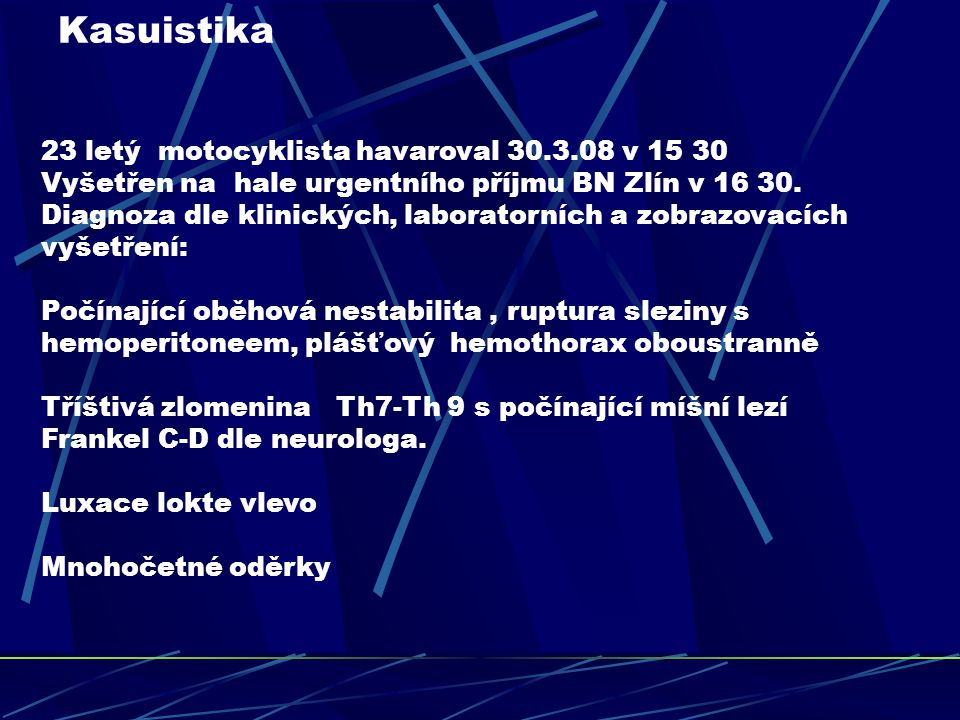 Kasuistika 23 letý motocyklista havaroval 30.3.08 v 15 30