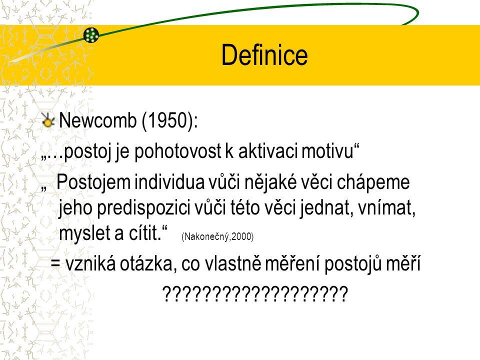 "Definice Newcomb (1950): ""…postoj je pohotovost k aktivaci motivu"