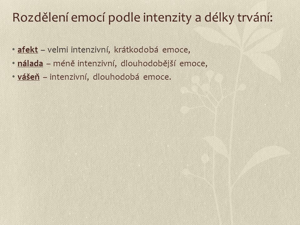 Rozdělení emocí podle intenzity a délky trvání: