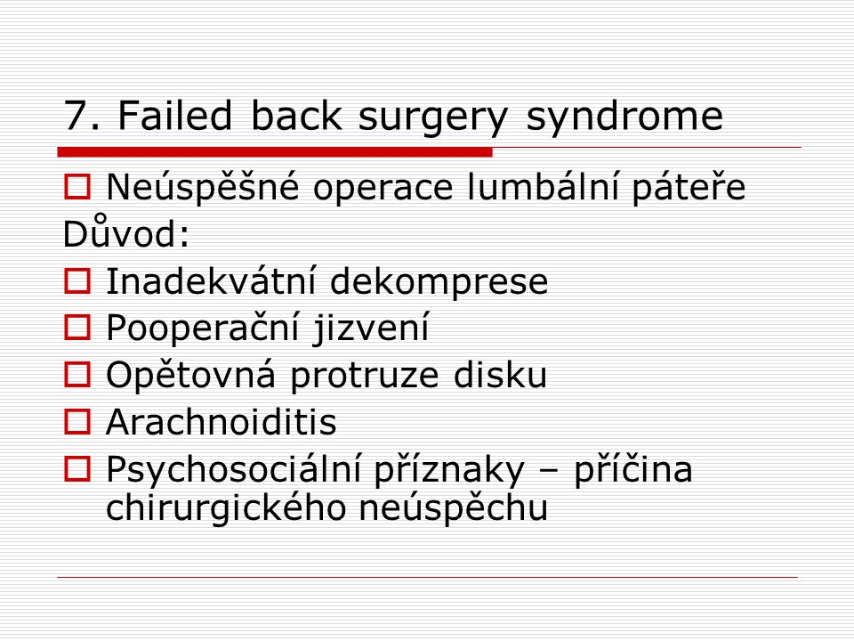 7. Failed back surgery syndrome