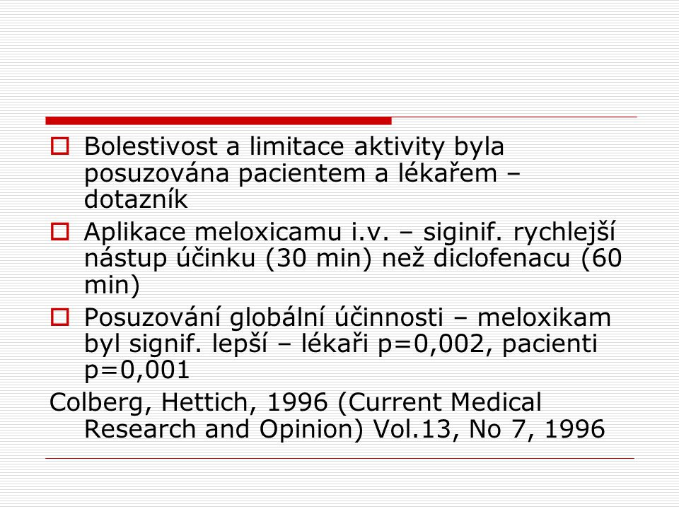 Bolestivost a limitace aktivity byla posuzována pacientem a lékařem – dotazník