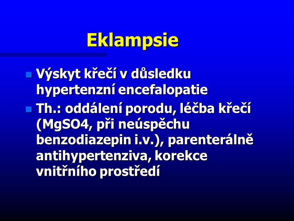 Eklampsie Výskyt křečí v důsledku hypertenzní encefalopatie