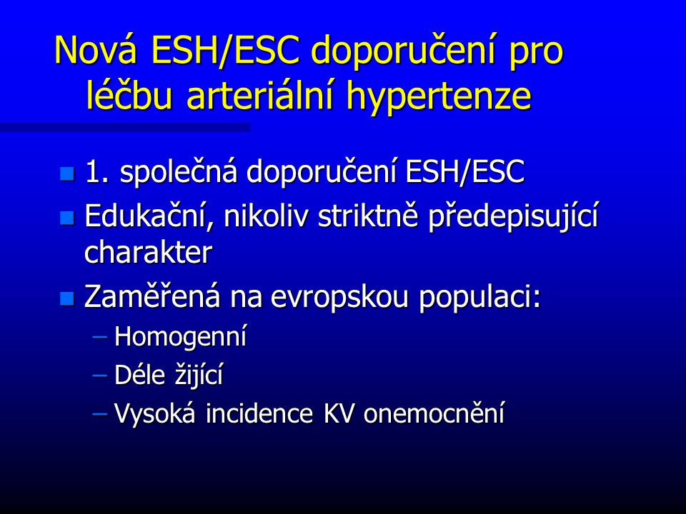 Nová ESH/ESC doporučení pro léčbu arteriální hypertenze