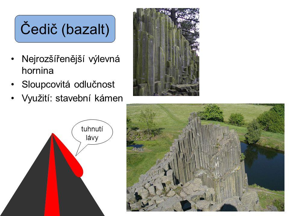 Čedič (bazalt) Nejrozšířenější výlevná hornina Sloupcovitá odlučnost