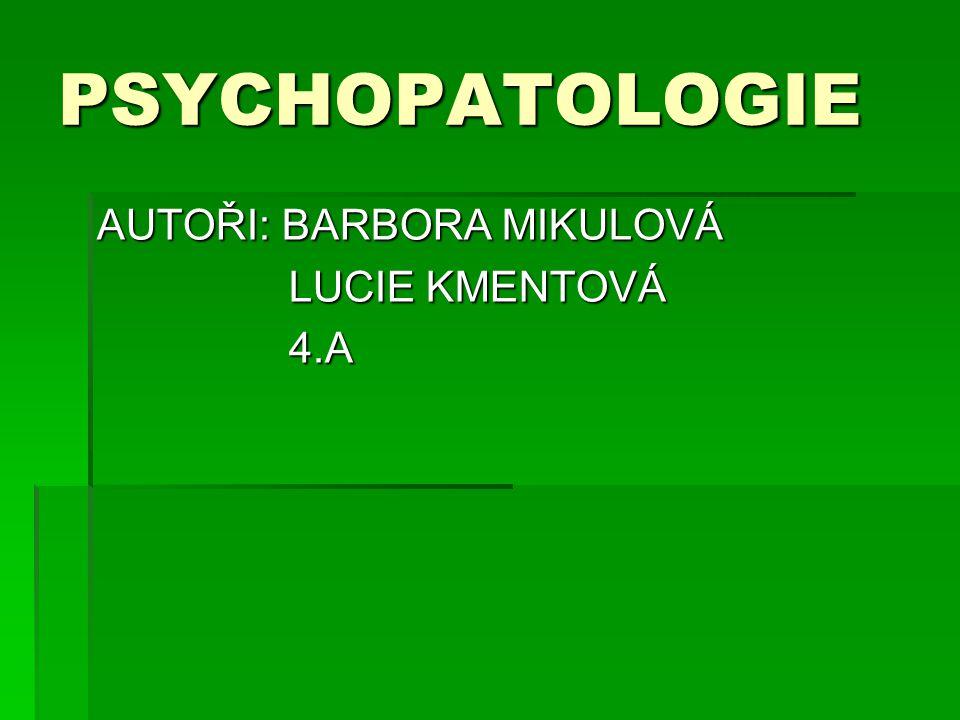 AUTOŘI: BARBORA MIKULOVÁ LUCIE KMENTOVÁ 4.A