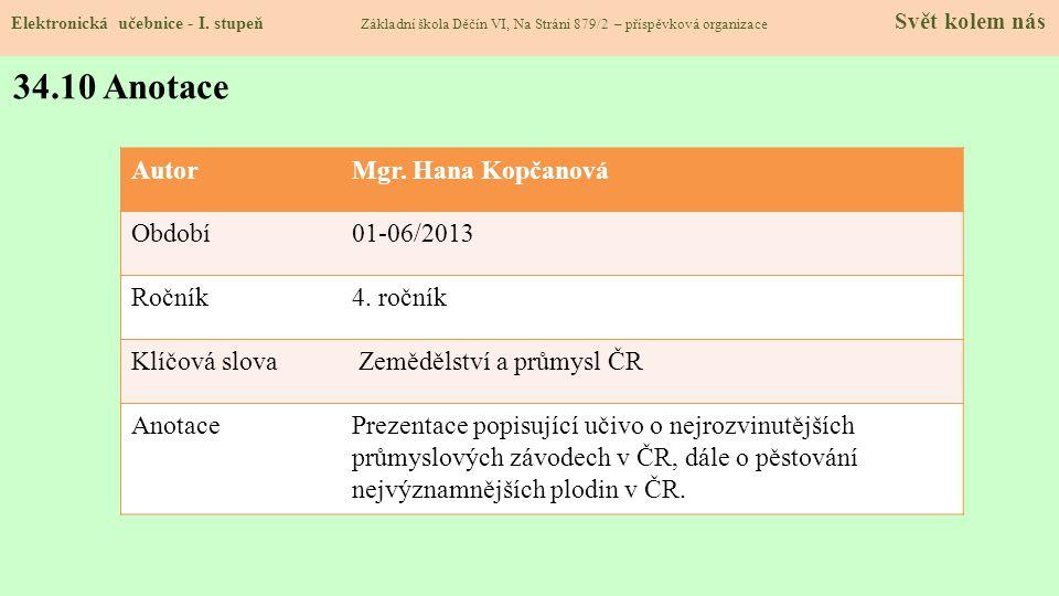 34.10 Anotace Autor Mgr. Hana Kopčanová Období 01-06/2013 Ročník