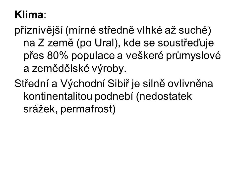 Klima: příznivější (mírné středně vlhké až suché) na Z země (po Ural), kde se soustřeďuje přes 80% populace a veškeré průmyslové a zemědělské výroby.