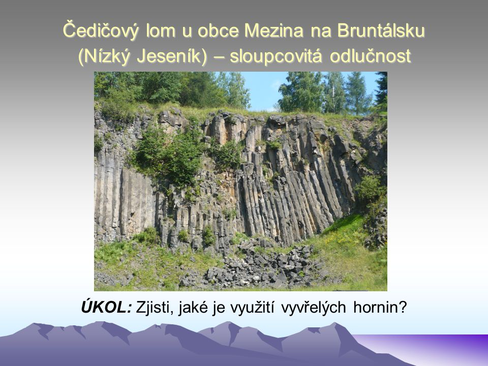 ÚKOL: Zjisti, jaké je využití vyvřelých hornin