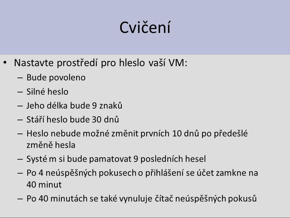 Cvičení Nastavte prostředí pro hleslo vaší VM: Bude povoleno