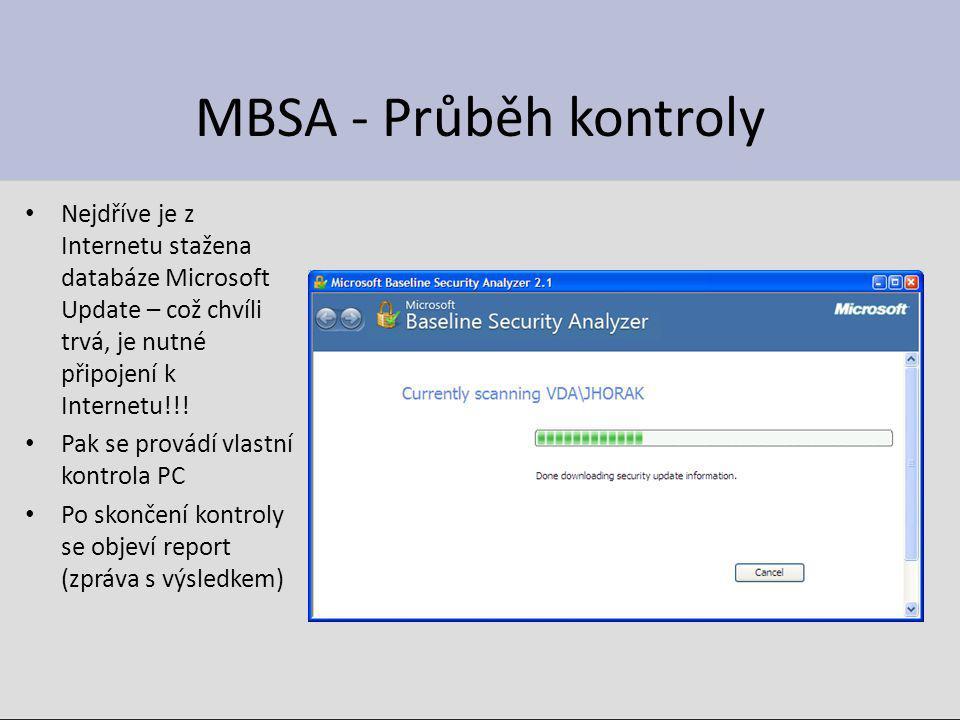 MBSA - Průběh kontroly Nejdříve je z Internetu stažena databáze Microsoft Update – což chvíli trvá, je nutné připojení k Internetu!!!