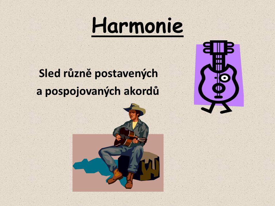 Harmonie Sled různě postavených a pospojovaných akordů