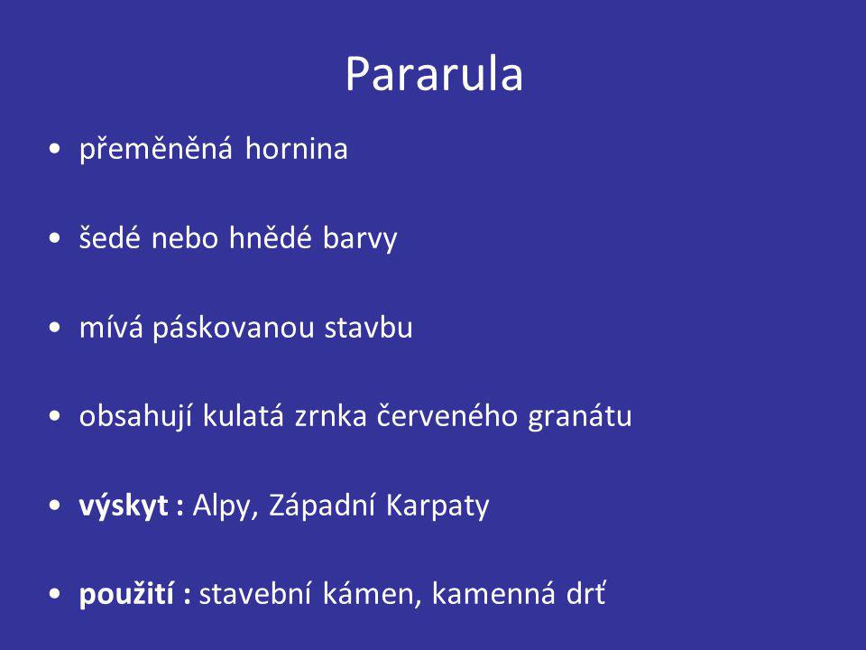 Pararula přeměněná hornina šedé nebo hnědé barvy
