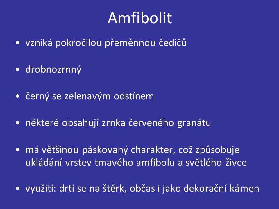 Amfibolit vzniká pokročilou přeměnnou čedičů drobnozrnný