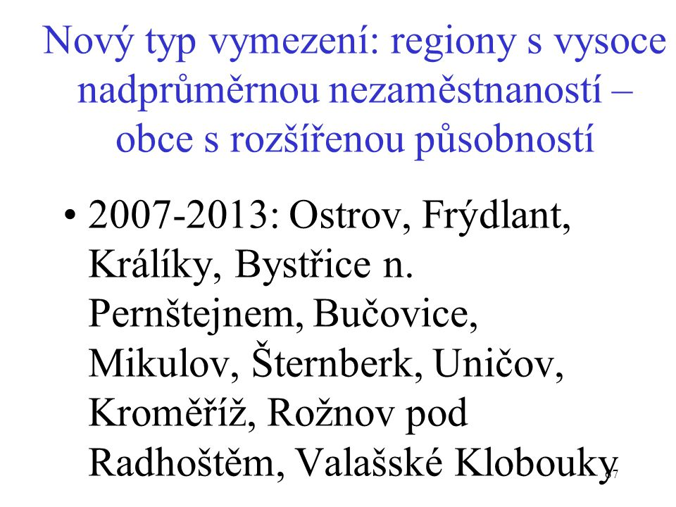 Nový typ vymezení: regiony s vysoce nadprůměrnou nezaměstnaností – obce s rozšířenou působností