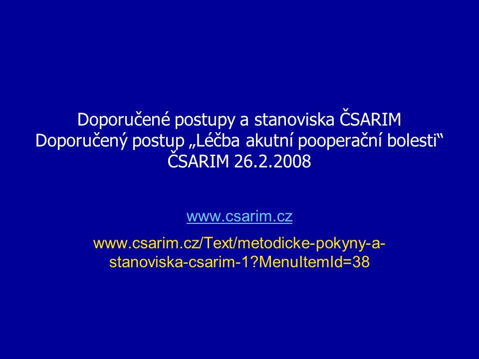 "Doporučené postupy a stanoviska ČSARIM Doporučený postup ""Léčba akutní pooperační bolesti ČSARIM 26.2.2008"