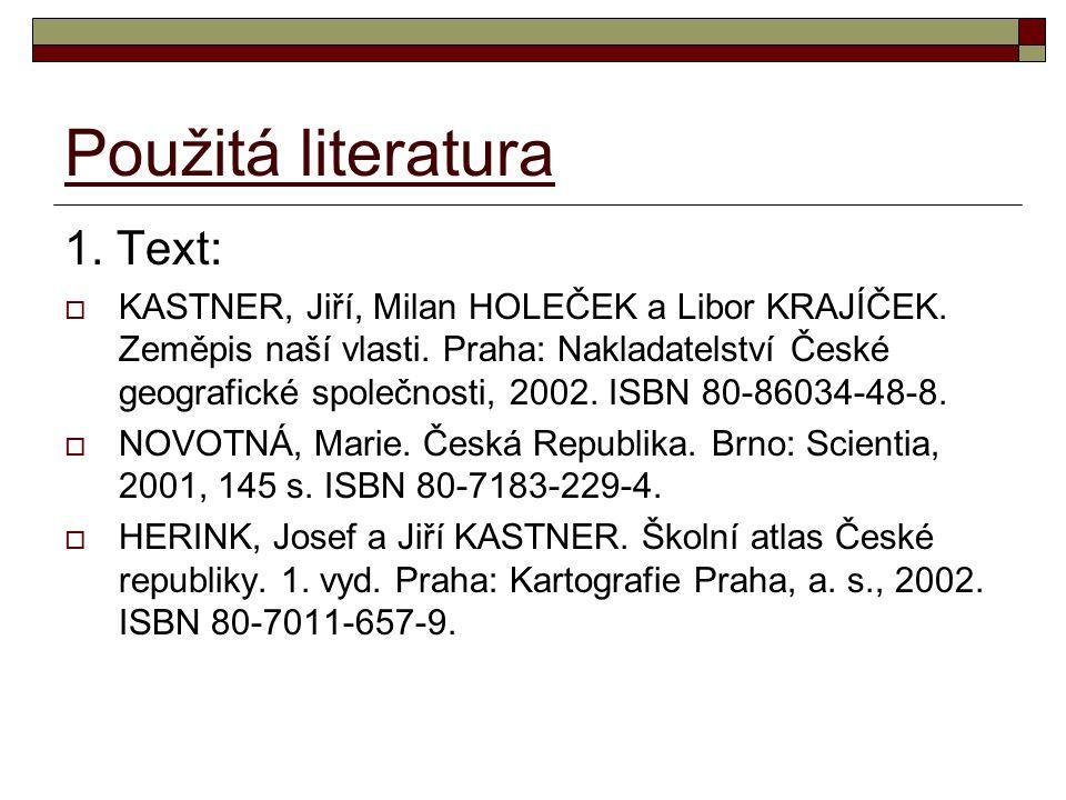Použitá literatura 1. Text:
