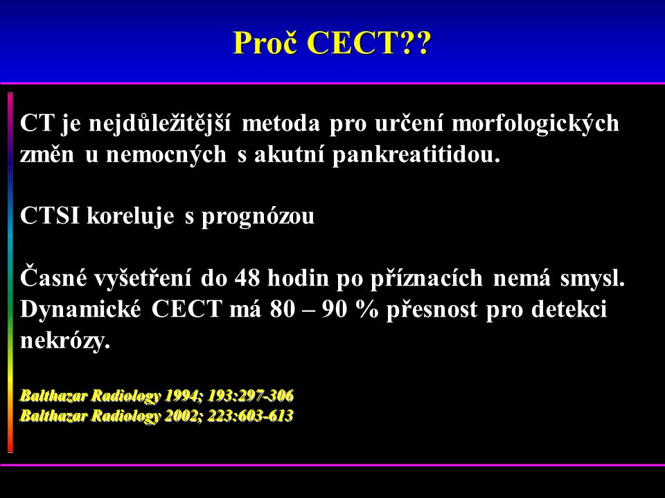 Proč CECT CT je nejdůležitější metoda pro určení morfologických změn u nemocných s akutní pankreatitidou.