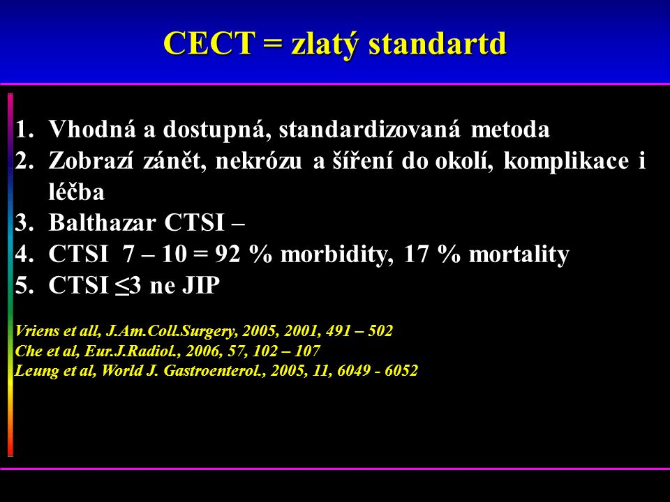 CECT = zlatý standartd Vhodná a dostupná, standardizovaná metoda
