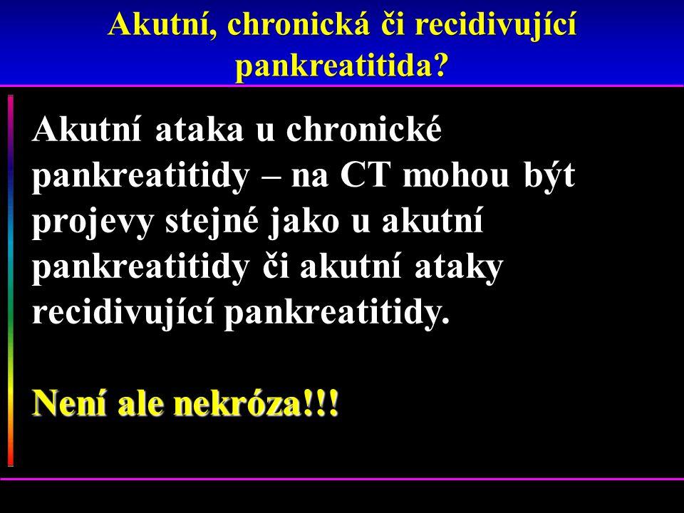 Akutní, chronická či recidivující pankreatitida