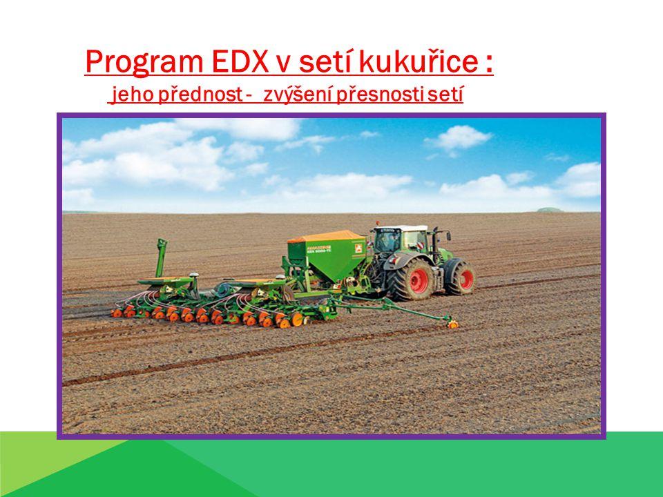 Program EDX v setí kukuřice :