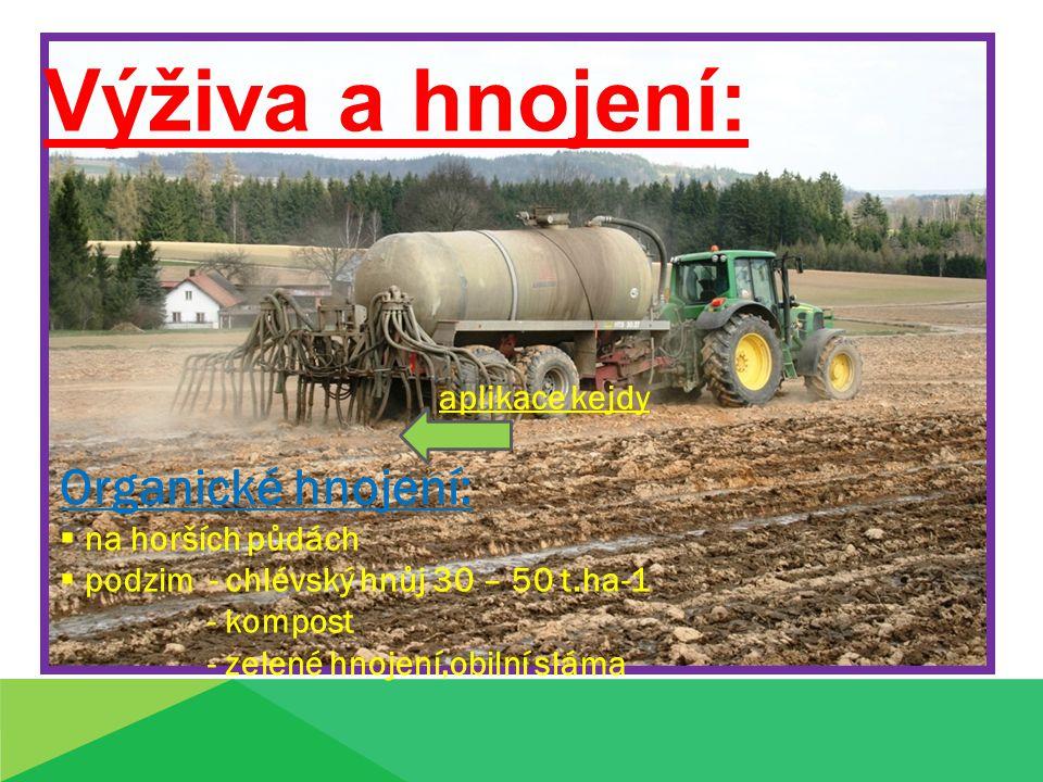 Výživa a hnojení: Organické hnojení: aplikace kejdy na horších půdách