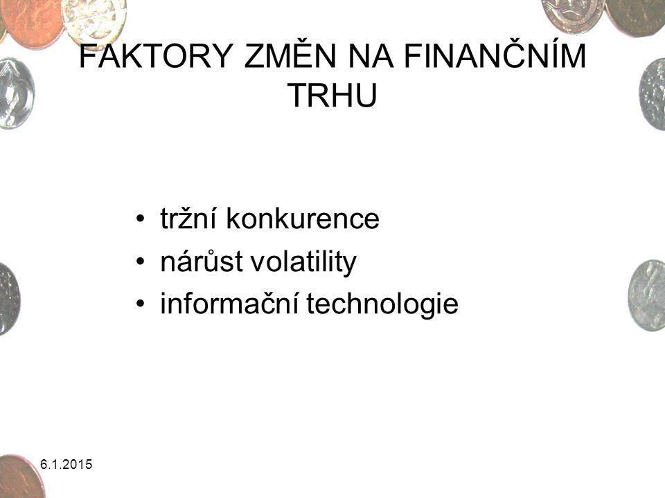 FAKTORY ZMĚN NA FINANČNÍM TRHU