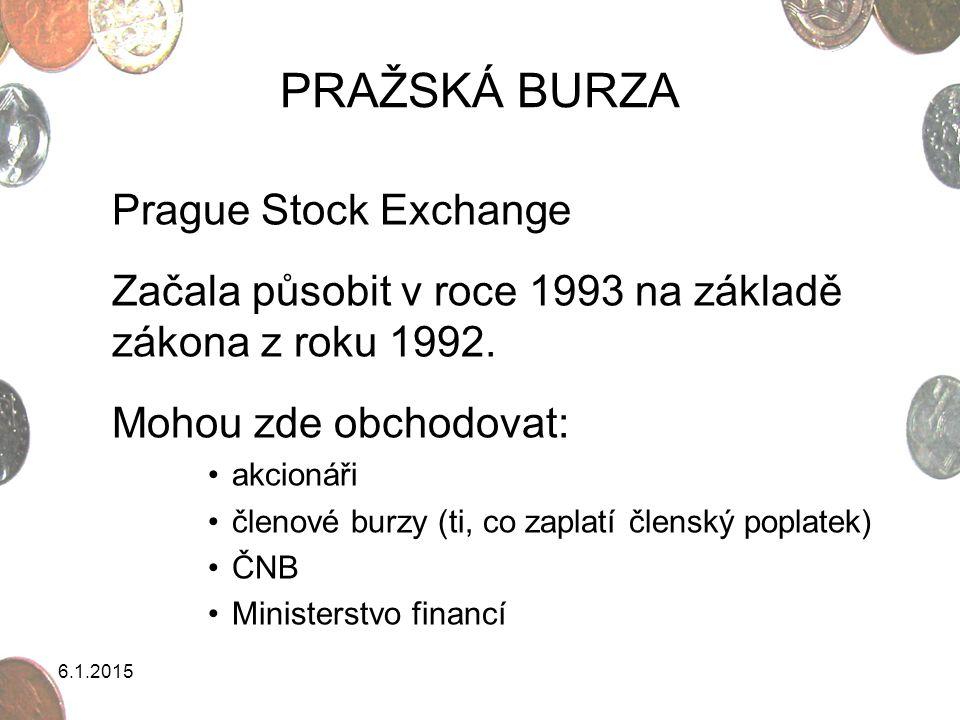 PRAŽSKÁ BURZA Prague Stock Exchange