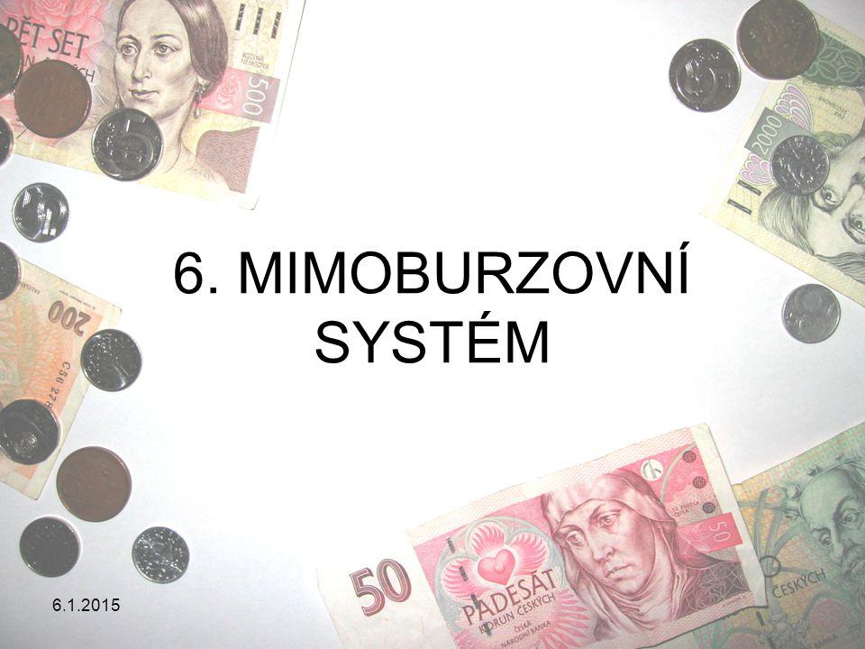 6. MIMOBURZOVNÍ SYSTÉM 8.4.2017