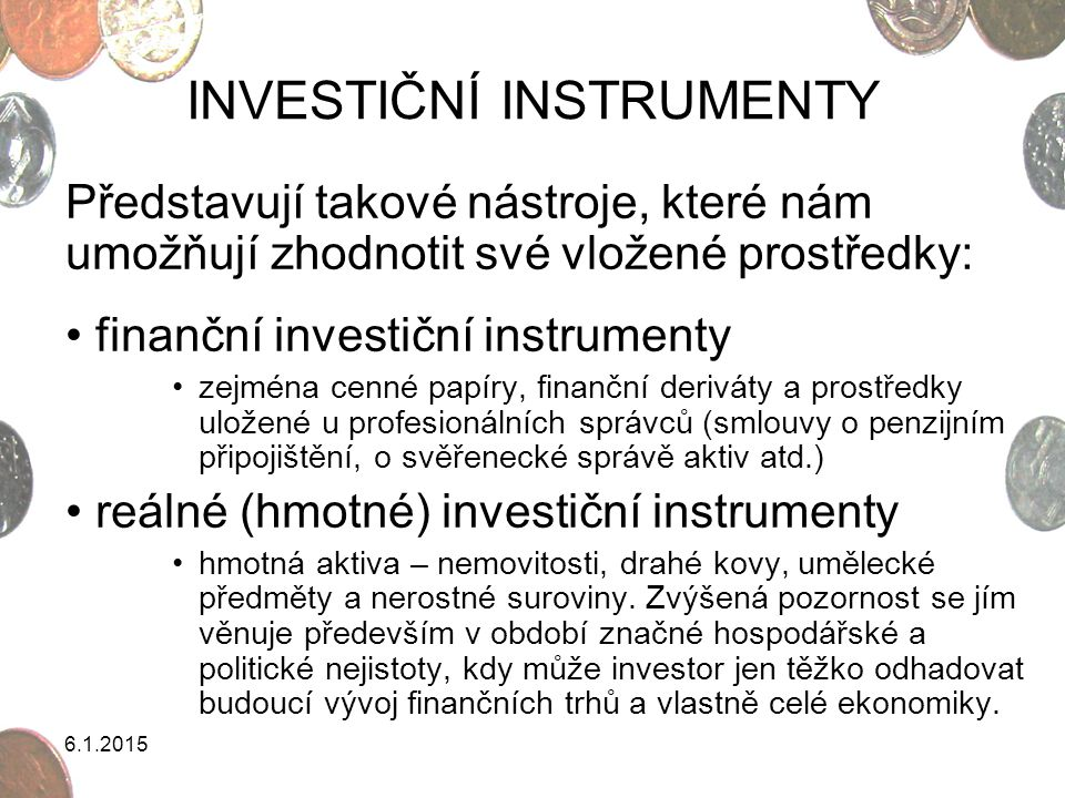INVESTIČNÍ INSTRUMENTY