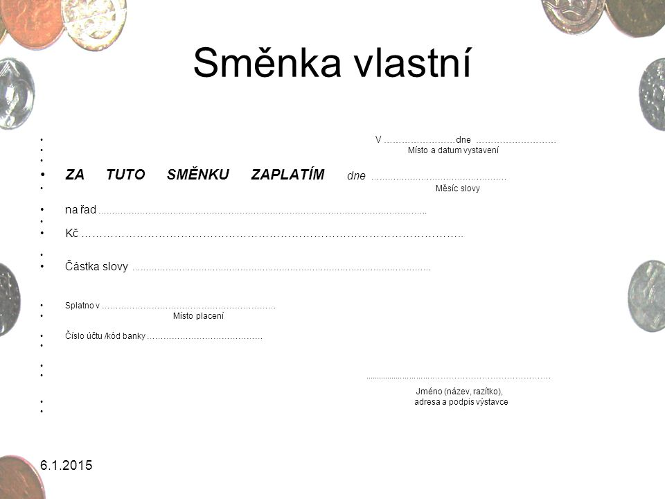 Směnka vlastní ZA TUTO SMĚNKU ZAPLATÍM dne …………………………………………. 8.4.2017