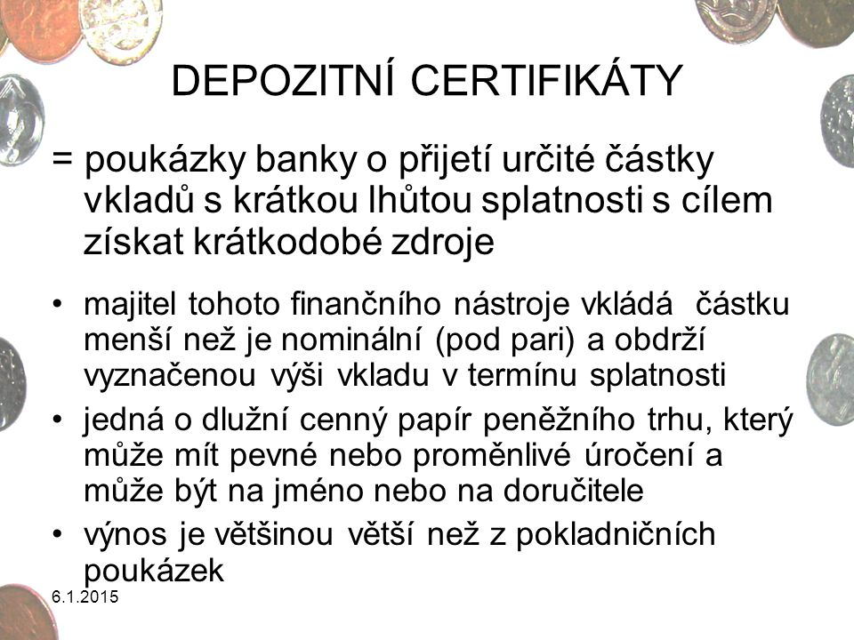 DEPOZITNÍ CERTIFIKÁTY
