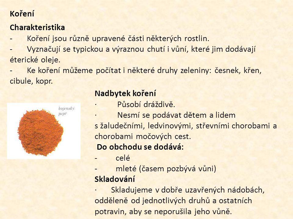 Koření Charakteristika. - Koření jsou různě upravené části některých rostlin.