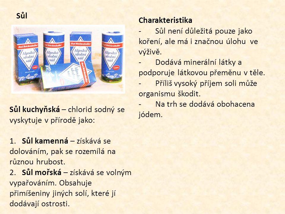 Sůl Charakteristika. - Sůl není důležitá pouze jako koření, ale má i značnou úlohu ve výživě.