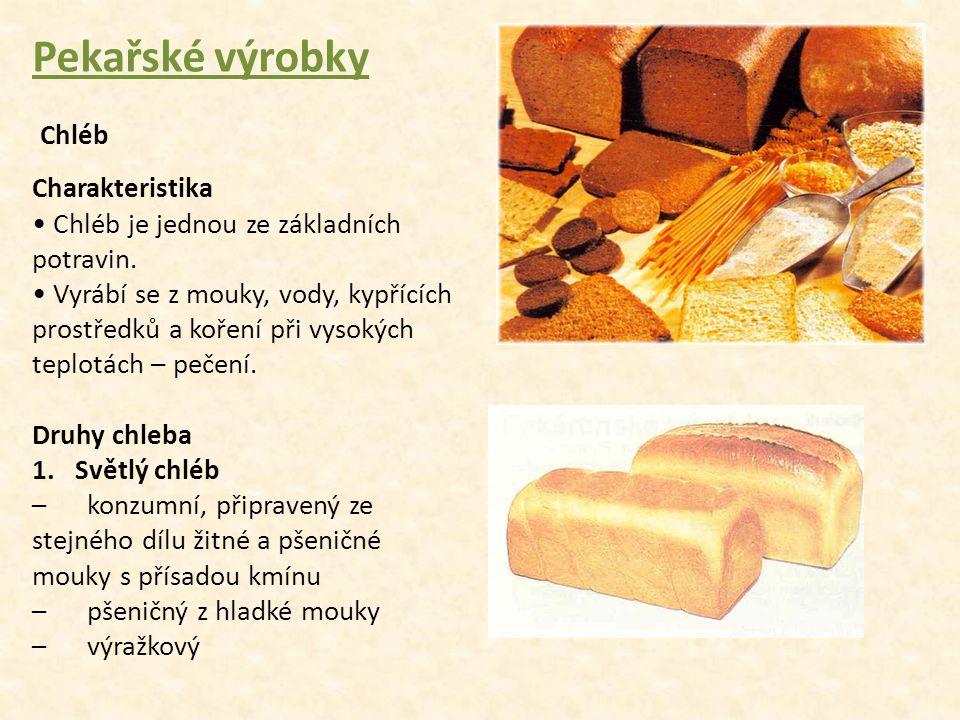 Pekařské výrobky Chléb Charakteristika