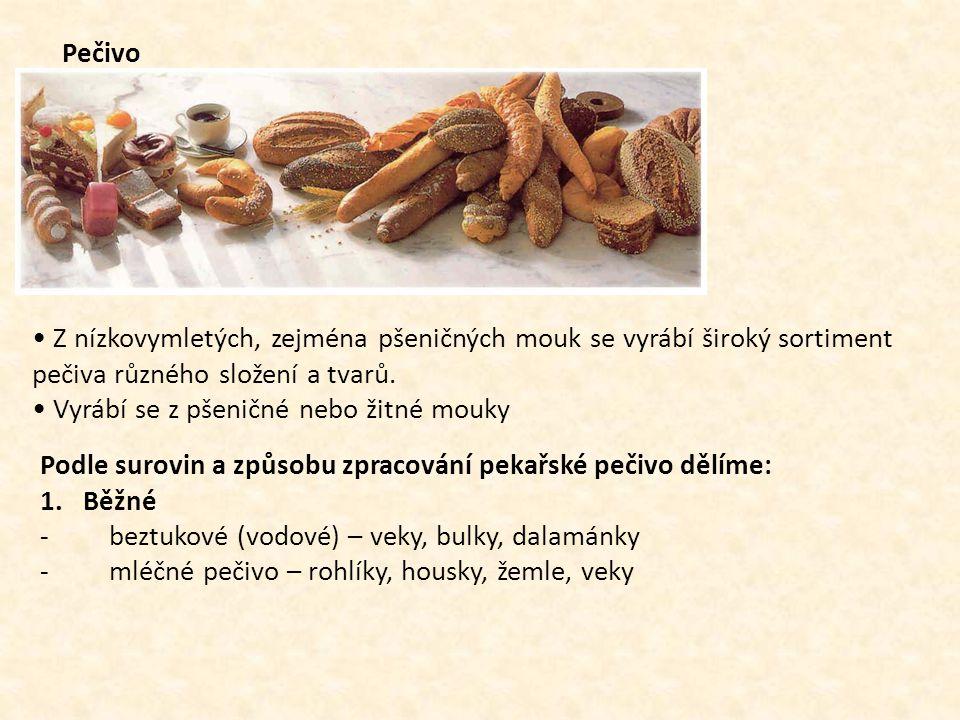 Pečivo • Z nízkovymletých, zejména pšeničných mouk se vyrábí široký sortiment pečiva různého složení a tvarů.