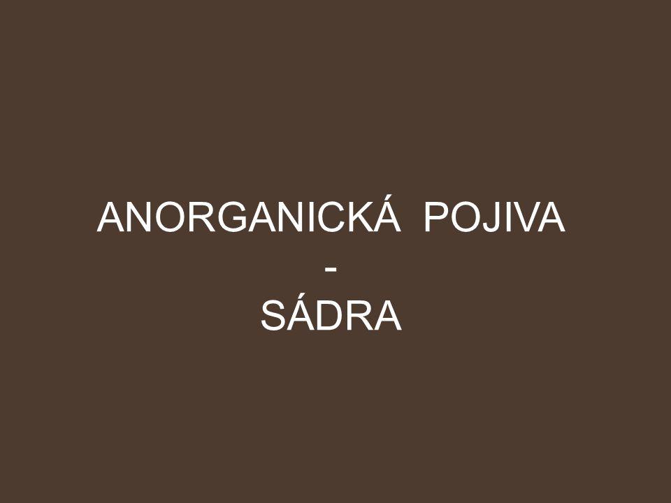 ANORGANICKÁ POJIVA - SÁDRA